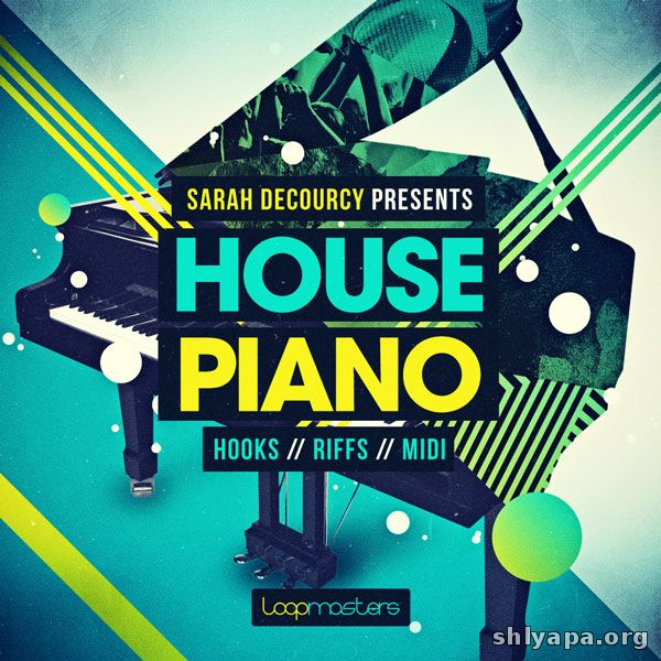 Download loopmasters sarah decourcy presents house piano for House music midi